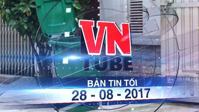 Bản tin VnTube tối 28-08-2017: Phát hiện thi thể trẻ sơ sinh trong thùng rác ở Sài Gòn
