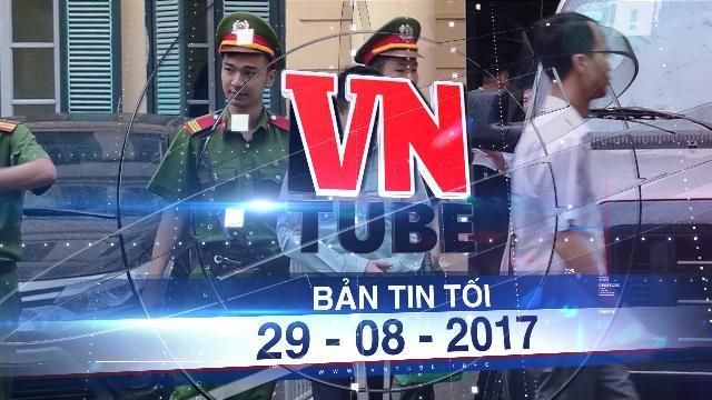 Bản tin VnTube tối 29-08-2017: Luật sư chứng minh hồ sơ đại án OceanBank bị đánh tráo