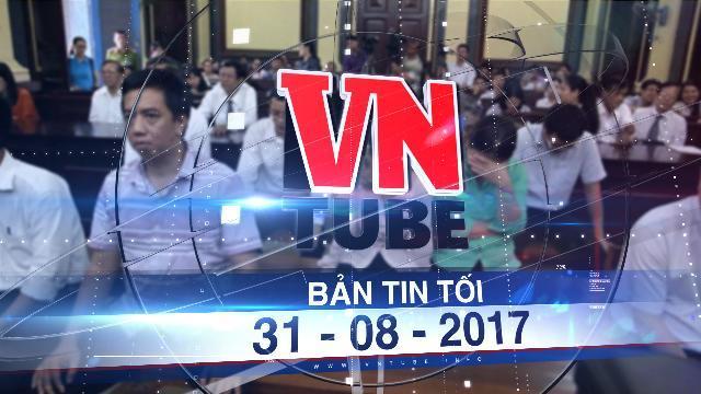 Bản tin VnTube tối 31-08-2017: Viện Hình sự đang nghiên cứu toàn bộ hồ sơ vụ VN Pharma
