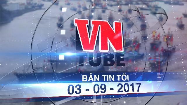 Bản tin VnTube tối 04-09-2017: 18.000 tàu cá Trung Quốc lại tràn xuống Biển Đông