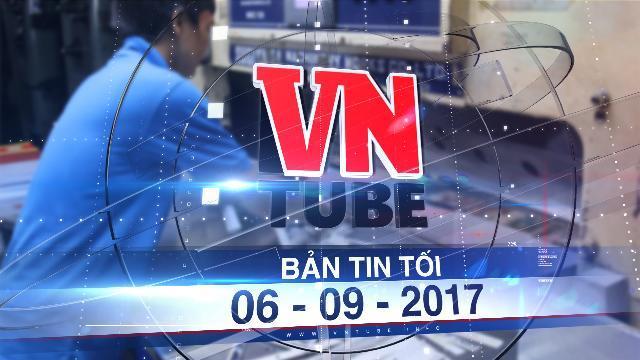 Bản tin VnTube tối 06-09-2017: Thiếu tiền xây bảo tàng 11.000 tỉ, Bộ Xây dựng kiến nghị Thủ tướng