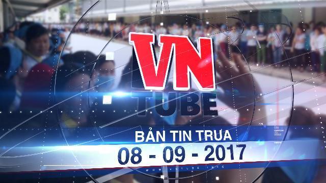 Bản tin VnTube trưa 08-09-2017: 6.000 công nhân đình công vì quy định thiếu tình người