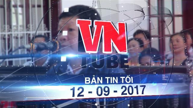 Bản tin VnTube tối 12-09-2017: Hiếp dâm cháu gái, ông nội lãnh án chung thân