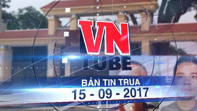 Bản tin VnTube trưa 15-09-2017: Truy nã đặc biệt 2 tử tù trốn khỏi phòng biệt giam