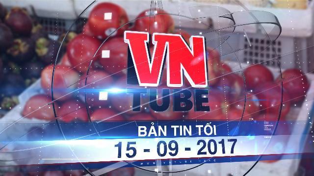 Bản tin VnTube tối 15-09-2017: Bắt hơn 1 tấn trái cây Trung Quốc gắn mác Mỹ nhập lậu vào Việt Nam