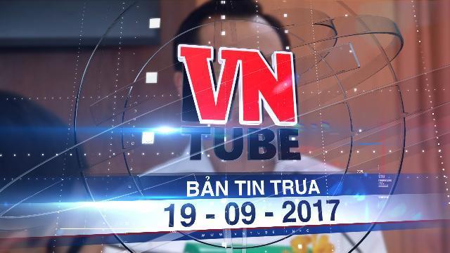 Bản tin VnTube trưa 19-09-2017: Công bố vi phạm của Bí thư Đà Nẵng Nguyễn Xuân Anh