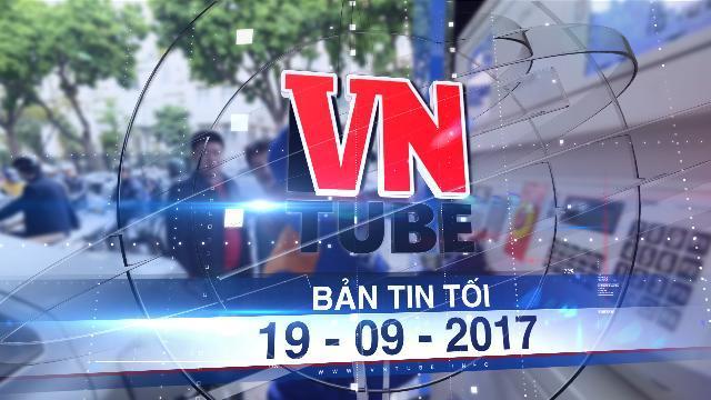 Bản tin VnTube tối 19-09-2017: Giá xăng có thể tăng lần thứ 5 liên tiếp vào ngày mai