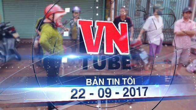Bản tin VnTube tối 22-09-2017: Tìm thấy thi thể nữ sinh bị cuốn vào cống nước