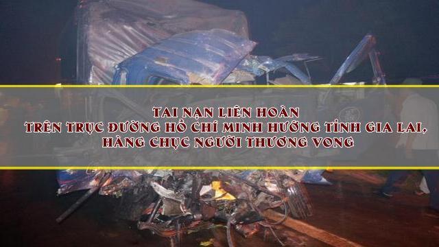 Tai nạn liên hoàn trên trục đường Hồ Chí Minh hướng tỉnh Gia Lai, hàng chục người thương vong