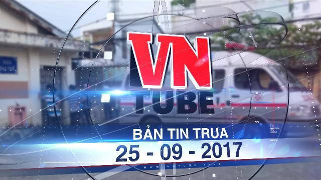 Bản tin VnTube trưa 25-09-2017: Bé gái tử vong tại điểm giữ trẻ ở Sài Gòn