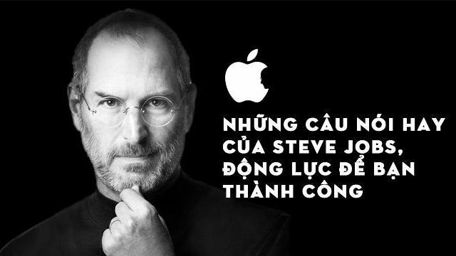 Những câu nói hay của Steve Jobs, động lực để bạn thành công
