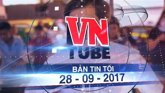 Bản tin VnTube tối 28-09-2017: Quận 1 gửi thư xin lỗi Cà Mau vì phát ngôn về U Minh của ông Hải