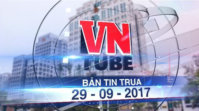Bản tin VnTube trưa 29-09-2017: Cục phó mất trộm dừng thanh tra, về Hà Nội giải trình