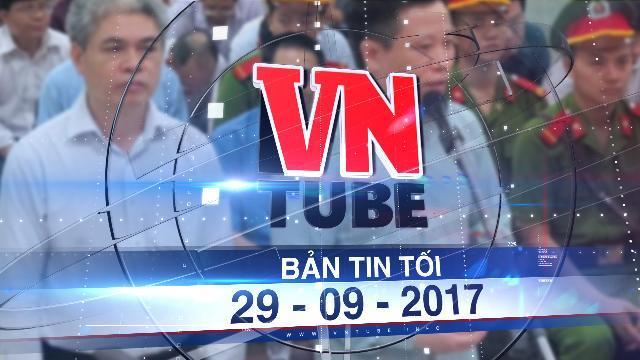 Bản tin VnTube tối 29-09-2017: Tuyên tử hình Nguyễn Xuân Sơn, tù chung thân Hà Văn Thắm