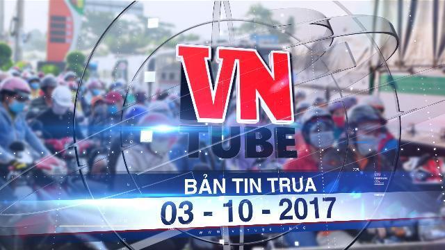 Bản tin VnTube trưa 03-10-2017: Quốc lộ 1 ùn ứ vì tài xế trả tiền lẻ qua trạm BOT tránh Biên Hòa