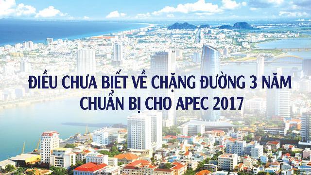 Điều chưa biết về chặng đường 3 năm chuẩn bị cho APEC 2017