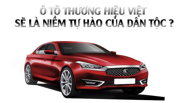 Ô tô thương hiệu Việt sẽ là niềm tự hào của dân tộc?