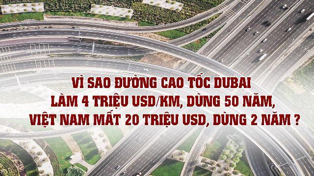 Vì sao đường cao tốc Dubai làm 4 triệu USD/km, dùng 50 năm, VN mất 20 triệu USD, dùng 2 năm?