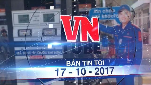 Bản tin VnTube tối 17-10-2017: Cây xăng Việt dựng hình nhân đấu với 'xăng kiểu Nhật'