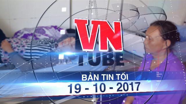 Bản tin VnTube tối 19-10-2017: Trẻ sơ sinh tử vong: 3 nữ hộ sinh bị đình chỉ công tác vì mê ngủ