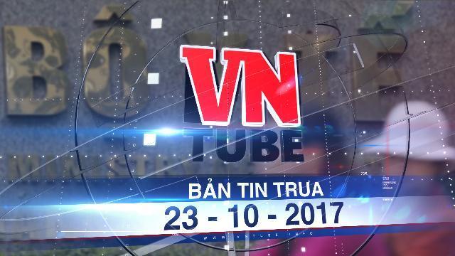 Bản tin VnTube trưa 23-10-2017: Bộ Y tế sẽ đề nghị xem lại kỷ luật bác sĩ 'khuyên' bộ trưởng từ chức