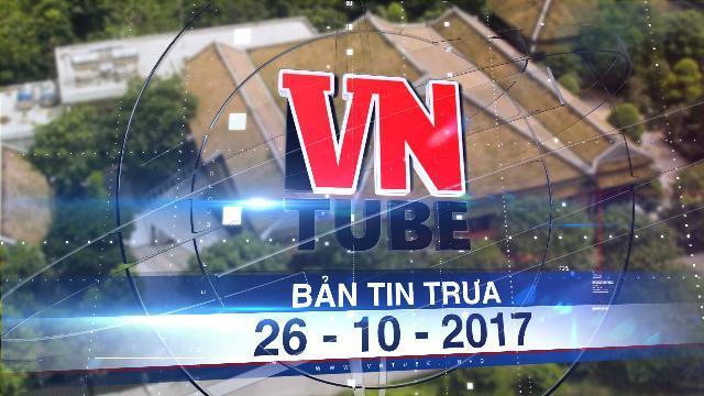 """Bản tin VnTube trưa 26-10-2017: Xác định được chủ nhân """"biệt phủ"""" Bình Chánh"""