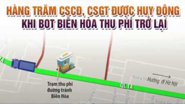 Hàng trăm CSCĐ, CSGT được huy động khi BOT Biên Hòa thu phí trở lại