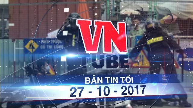 Bản tin VnTube tối 27-10-2017: Tạm đình chỉ công tác cảnh sát cơ động 'lên gối' vào bụng học sinh