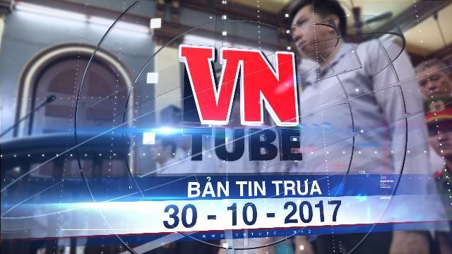 Bản tin VnTube trưa 30-10-2017: Hủy toàn bộ bản án, điều tra xét xử lại vụ VN Pharma
