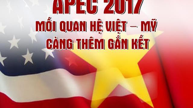 APEC 2017, mối quan hệ Việt – Mỹ càng thêm gắn kết