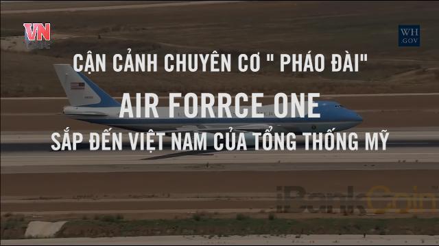 Cận cảnh chuyên cơ 'pháo đài' Air Force One sắp đến Việt Nam của tổng thống Mỹ