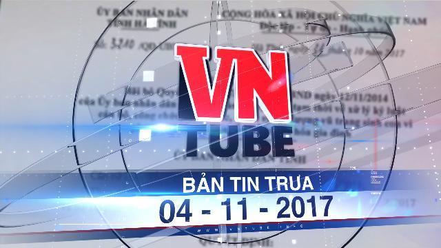 Bản tin VnTube trưa 04-11-2017: Hà Tĩnh bỏ quyết định kỷ luật cán bộ sinh con thứ ba