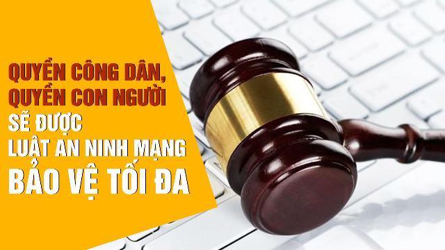 Quyền công dân, quyền con người sẽ được Luật An ninh mạng bảo vệ tối đa
