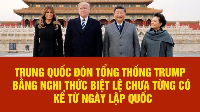 Trung Quốc đón Tổng Thống Trump bằng nghi thức biệt lệ chưa từng có kể từ ngày lập quốc