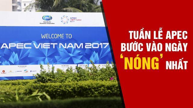 Tuần lễ APEC bước vào ngày 'nóng' nhất