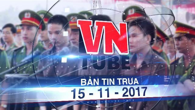 Bản tin VnTube trưa 15-11-2017: Sẽ tử hình bằng hình thức tiêm thuốc độc Nguyễn Hải Dương