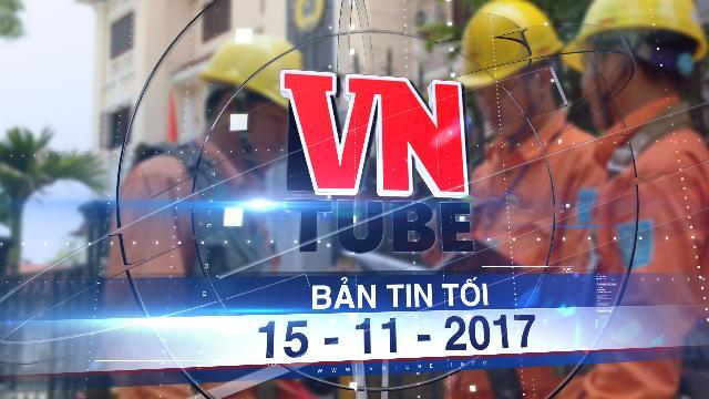 Bản tin VnTube tối 15-11-2017: Xem xét phương án giá điện mới