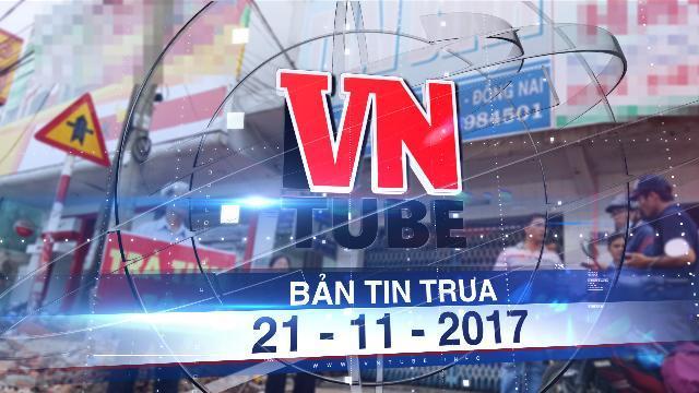 Bản tin VnTube trưa 21-11-2017: Hàng chục người lao đao vì giám đốc quỹ tín dụng ôm 50 tỷ 'mất tích'