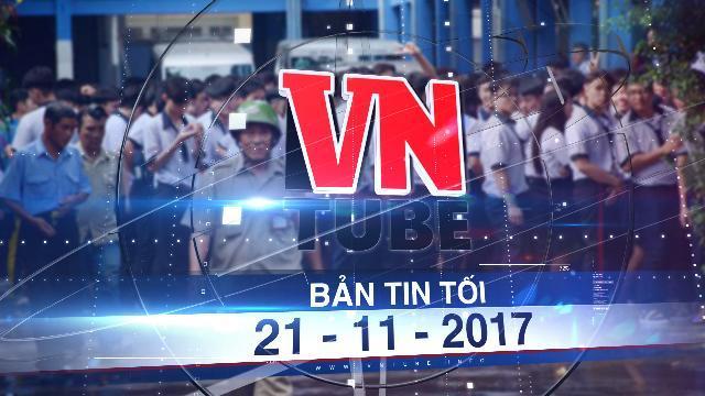 Bản tin VnTube tối 21-11-2017: Cháy trường ở Sài Gòn, hàng trăm học sinh tháo chạy