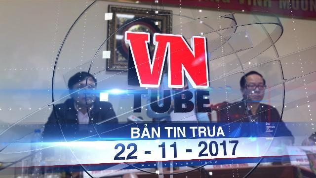Bản tin VnTube trưa 22-11-2017: Bốn trẻ tử vong ở Bắc Ninh do nhiễm khuẩn bệnh viện