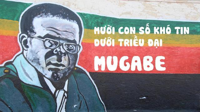 Mười con số khó tin dưới triều đại Mugabe