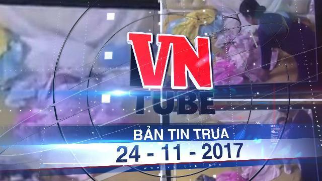 Bản tin VnTube trưa 24-11-2017: Bắt khẩn cấp giúp việc bạo hành bé gái dã man