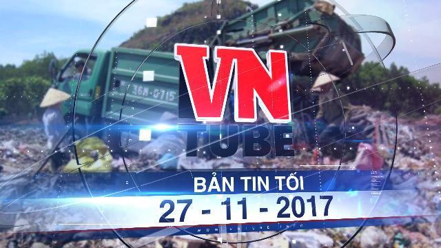 Bản tin VnTube tối 27-11-2017: Phát hiện thi thể trẻ em nghi cháu bé 20 ngày tuổi bị bắt cóc