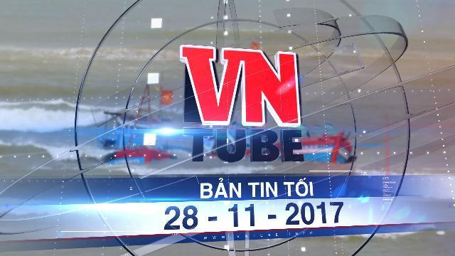 Bản tin VnTube tối 28-11-2017: Chìm tàu cá ở biển Vũng Tàu, 6 người chết, mất tích