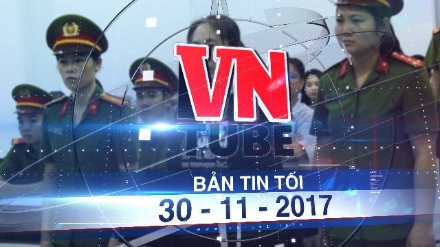 """Bản tin VnTube tối 30-11-2017: Y án 10 năm tù đối với """"Mẹ Nấm"""""""