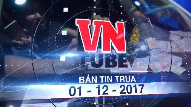Bản tin VnTube trưa 01-12-2017: Lái xe đồng loạt đòi thối 100 đồng, BOT Cai Lậy xả trạm lần 3