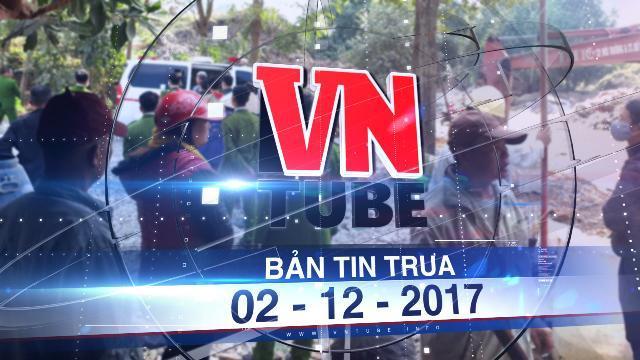 Bản tin VnTube trưa 02-12-2017: Phát hiện thi thể nữ sinh lớp 12 trên núi nghi bị sát hại
