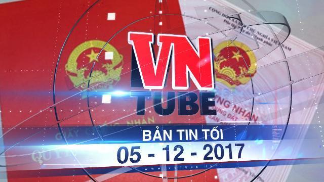 Bản tin VnTube tối 05-12-2017: Ngưng quy định ghi tên thành viên gia đình trong sổ đỏ