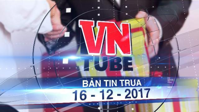 Bản tin VnTube trưa 16-12-2017: TP.HCM nghiêm cấm tặng quà Tết cho cấp trên