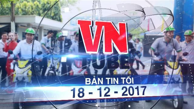 Bản tin VnTube tối 18-12-2017: TP.HCM thí điểm cho thuê xe máy điện